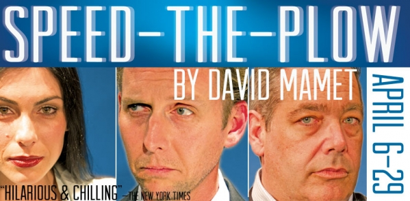 Speed-the-Plow by David Mamet at Pinch 'n' Ouch Theatre April 6-29