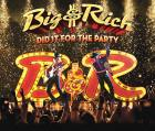 Big & Rich: Did It For The Party