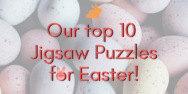 Top 10 Jigsaw Puzzles for Easter