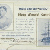 Kieran Memorial Concert invitation, held on board the 'Nautical School Ship 'Sobraon' on 19 January 1906. NRS 3905, [8/1753.1]. This was one of the events organised to raise money for the Kieran Memorial Fund. The Fund was set up to perpetuate the memory of the champion swimmer. The money raised was used in part to defray the family's medical and funeral expenses associated and to erect a suitable monument over his grave (L.J Fromholtz, The Sobraon Wonder: a biography of Bernard Bede Kieran (Barney) Kieran, 1991).