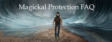 Magickal Protection FAQ