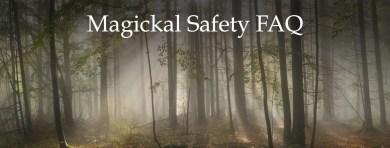 Magickal Safety FAQ