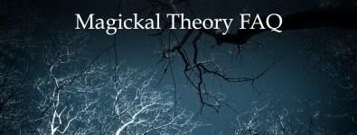 Magickal Theory FAQ