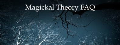 Magickal Theory FAQ