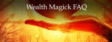 Wealth Magick FAQ