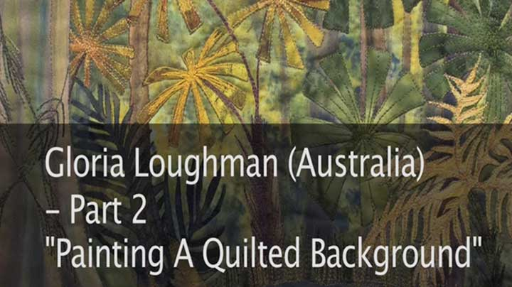Gloria Loughman – Painting a Quilted Background – Part 2 of 3