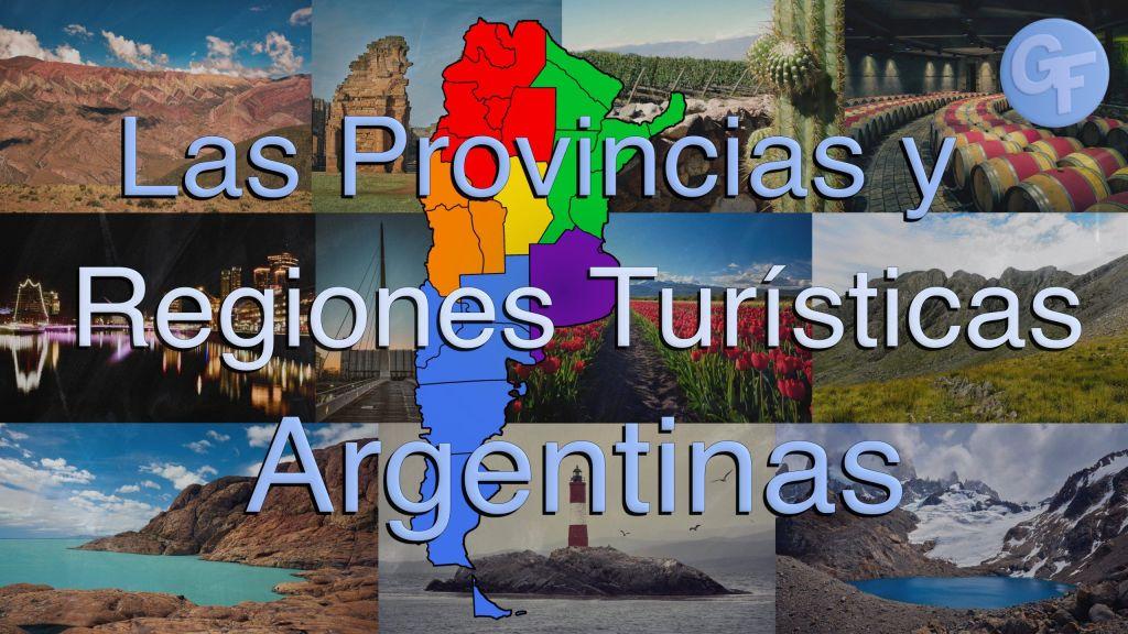 Las Provincias y Regiones Turísticas Argentinas