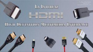 La Interfaz HDMI - High Definition Multimedia Interface