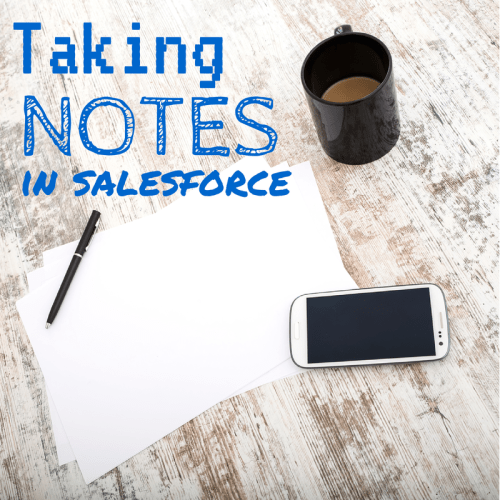 Taking Notes in Salesforce