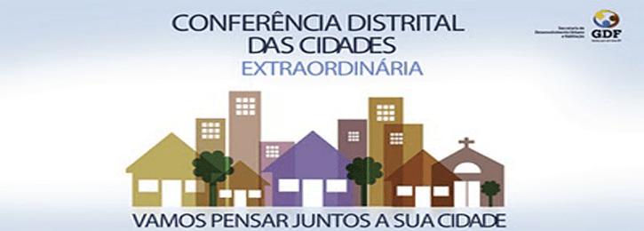 CONFERÊNCIA DISTRITAL DAS CIDADES EXTRAORDINÁRIA