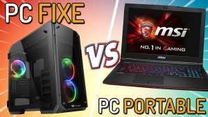 Quoi choisir entre pc Gamer portable ou fixe?
