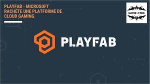 PlayFab – Microsoft rachète une plateforme de cloud gaming