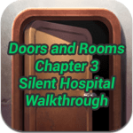 Doors and Rooms Chapter 3 Silent Hospital