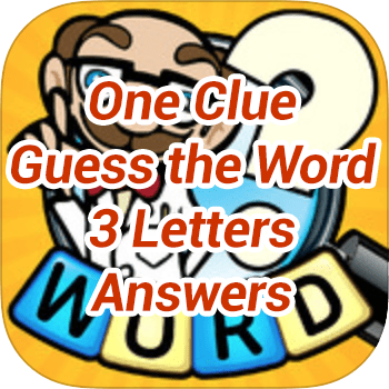 One Clue Guess the Word 3 Letters Answers