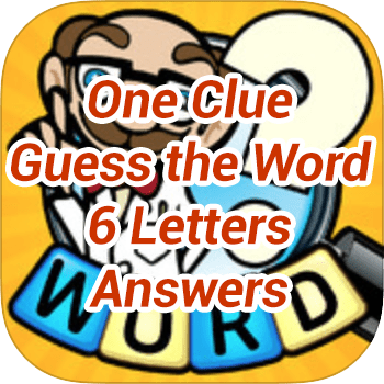One Clue Guess the Word 6 Letters Answers