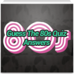 Guess The 80s Quiz Answers
