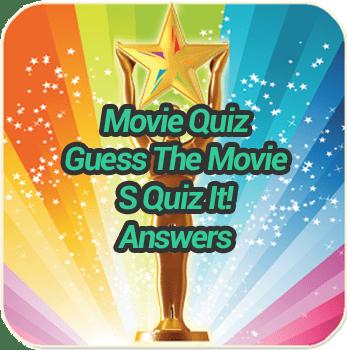 Movie Quiz S Quiz It Answers