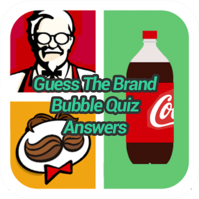 Guess The Brand Bubble Quiz Answers