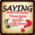 What's The Saying Phrase Game Answers
