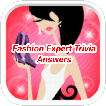 Fashion Expert Trivia Answers