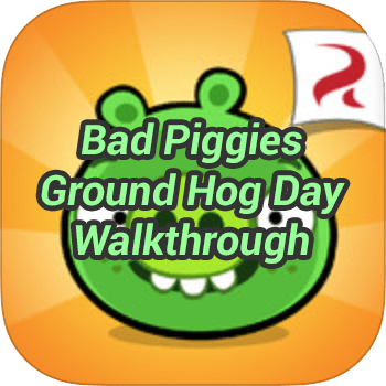 Bad Piggies Ground Hog Day Walkthrough