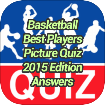 Basketball Best Players Picture Quiz 2015 Edition Answers