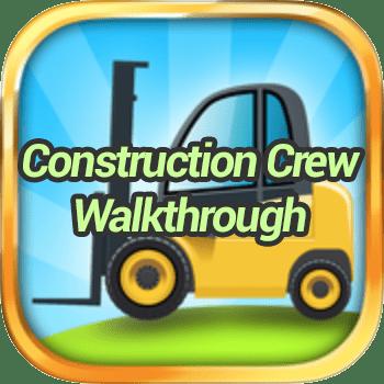Construction Crew Walkthrough