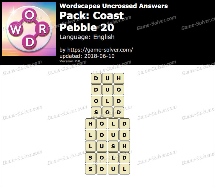 Wordscapes Uncrossed Coast-Pebble 20 Answers