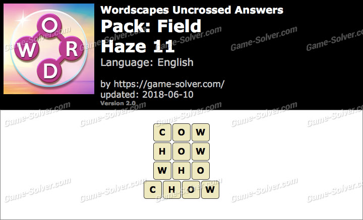 Wordscapes Uncrossed Field-Haze 11 Answers