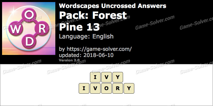 Wordscapes Uncrossed Forest-Pine 13 Answers