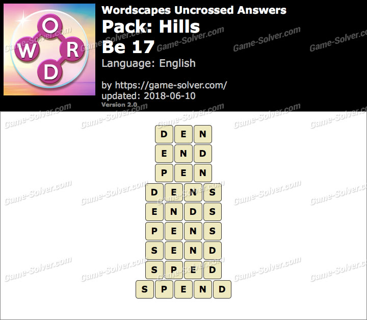 Wordscapes Uncrossed Hills-Be 17 Answers