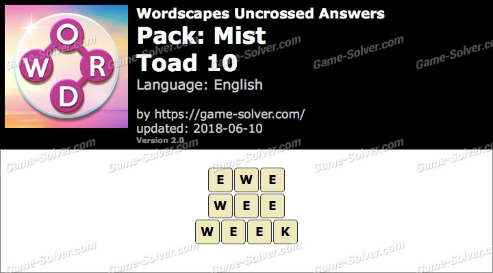 Wordscapes Uncrossed Mist-Toad 10 Answers