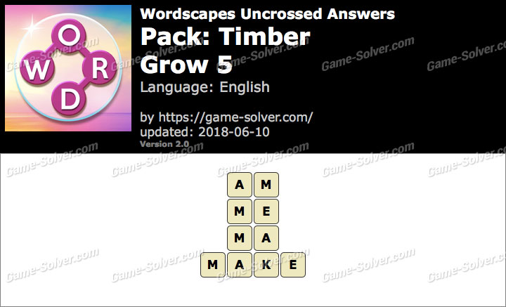 Wordscapes Uncrossed Timber-Grow 5 Answers