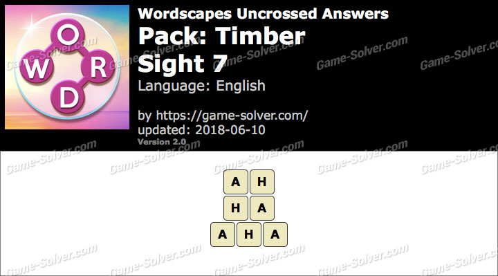 Wordscapes Uncrossed Timber-Sight 7 Answers