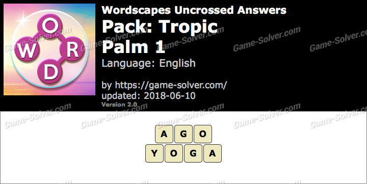 Wordscapes Uncrossed Tropic-Palm 1 Answers