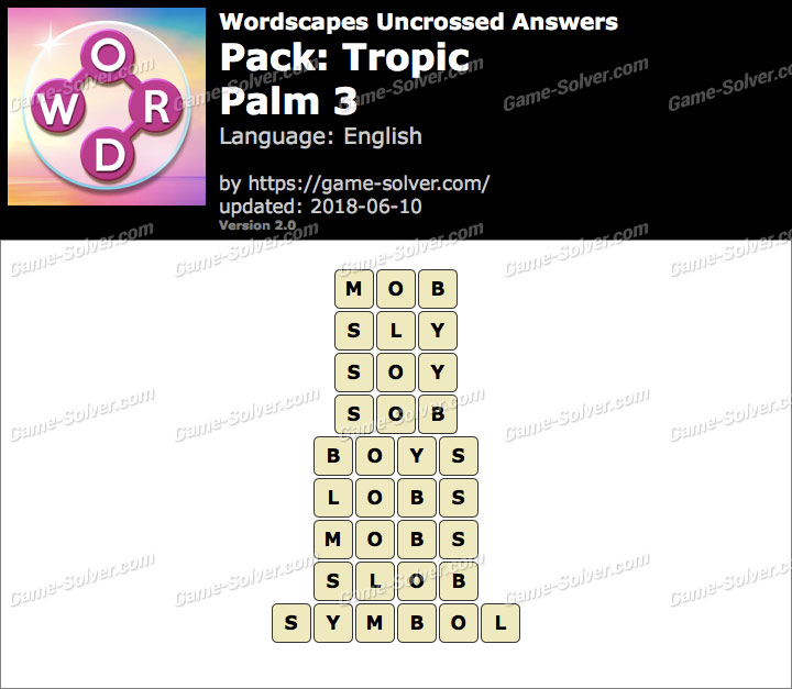 Wordscapes Uncrossed Tropic-Palm 3 Answers