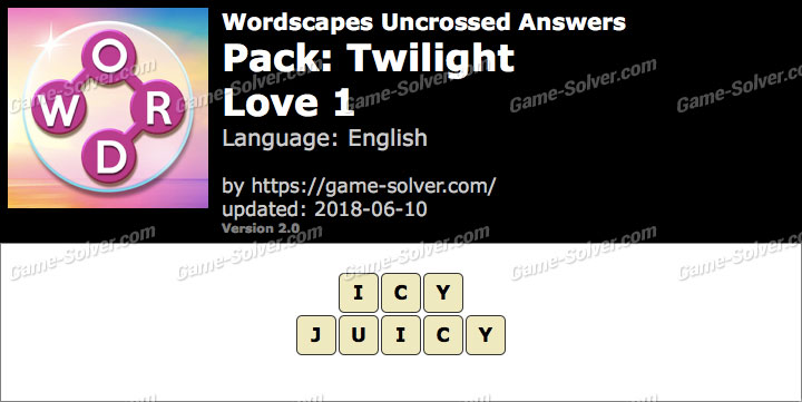 Wordscapes Uncrossed Twilight-Love 1 Answers