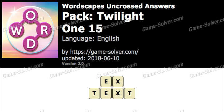 Wordscapes Uncrossed Twilight-One 15 Answers