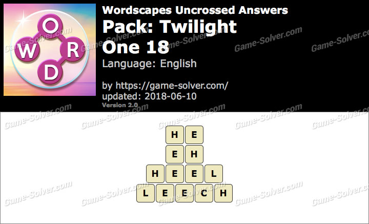 Wordscapes Uncrossed Twilight-One 18 Answers