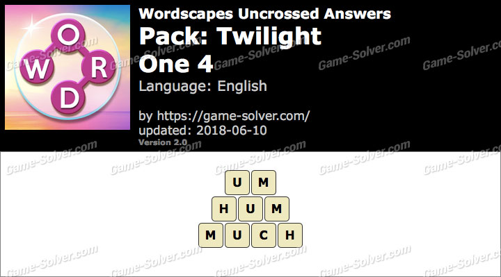 Wordscapes Uncrossed Twilight-One 4 Answers