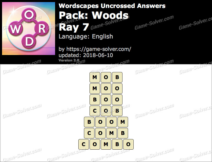 Wordscapes Uncrossed Woods-Ray 7 Answers