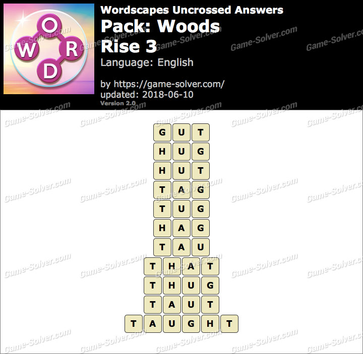 Wordscapes Uncrossed Woods-Rise 3 Answers