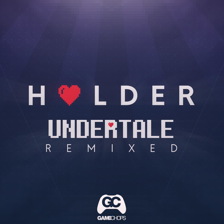 Undertale Remixed – Holder