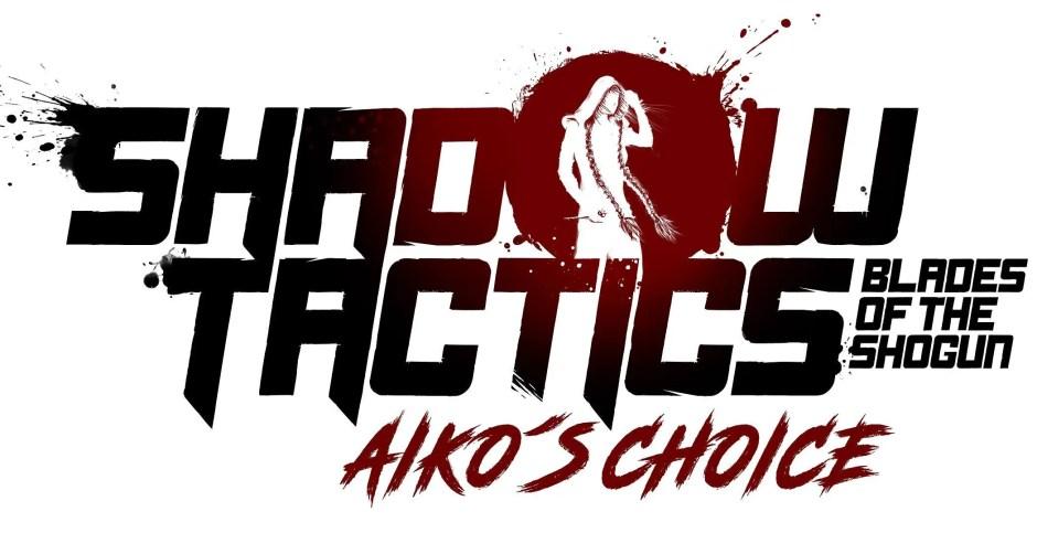 Shadow Tactics: Blades of the Shogun Aiko's Choice