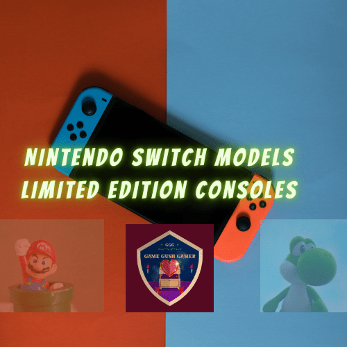 nintendo switch video game consoles – models and limited editions