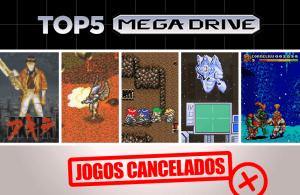 Top 5 – Jogos Cancelados do Mega Drive