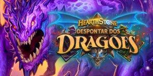 Expansão Despontar dos Dragões está disponível em Hearthstone