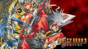 Guilty Gear 2: Overture now available on Steam