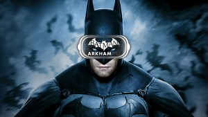 Batman Arkham VR jumps to HTC VIVE and Oculus Rift