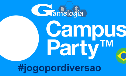 Gamelogia na Campus Party 2016!